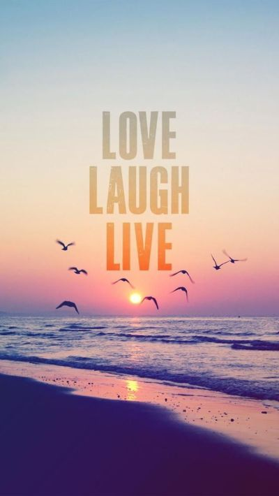 That's how life should be. Love. Laugh. Live. iPhone wallpapers Quotes. Set beautiful and ...