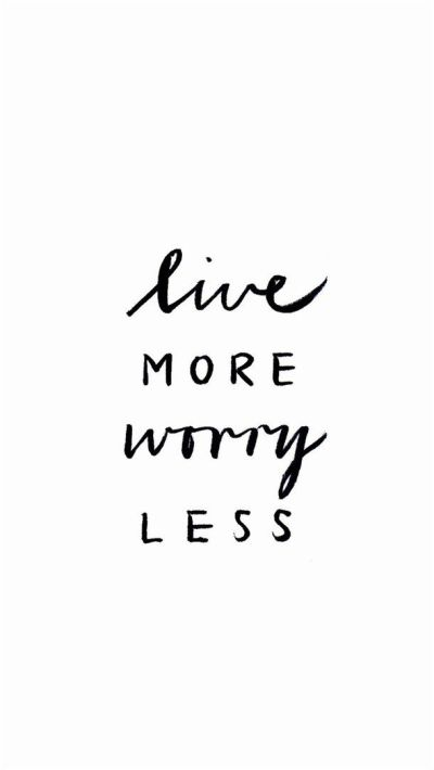 iPhone or Android Live more, worry less background wallpaper selected by ModeMusthaves.com ...