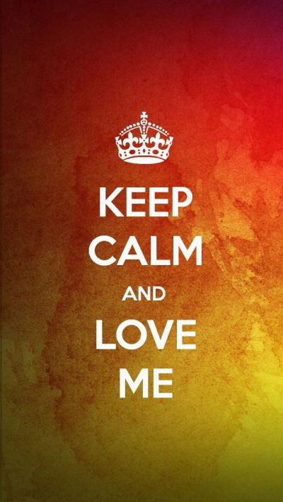 KEEP CALM AND LOVE ME, the iPhone 5 KEEP CALM Wallpaper I just pinned! | Keep Calm | Pinterest ...