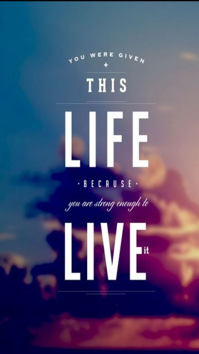 Inspirational Quotes About Life With Images | Wallpaper, Phone and Inspirational