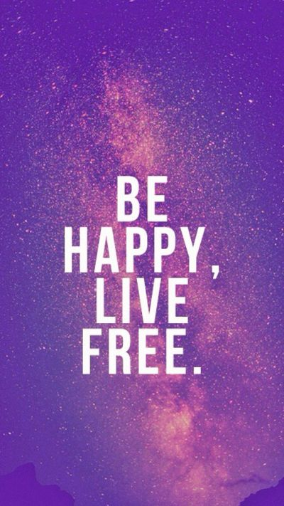 Be Happy, Live Free. Tap to see New Beginning Quotes Wallpapers For Your iPhone This New Year ...