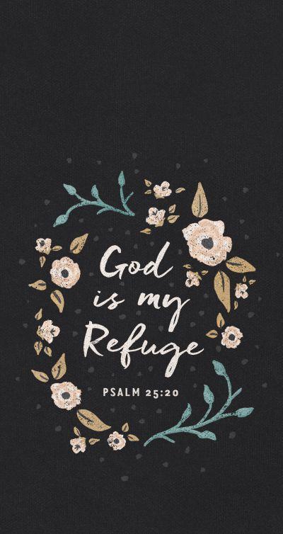 God is my refuge mobile wallpaper   Faith   Pinterest   Mobile wallpaper, Wallpaper and Bible
