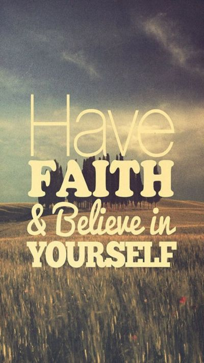 Have Faith & Believe in Yourself - iPhone 5 wallpaper. #Vintage #Quote #mobile9 Click here for ...