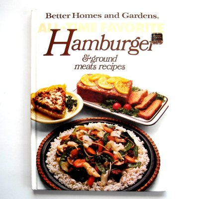 Hamburger & Ground Meats Recipes Better Homes And Gardens Book