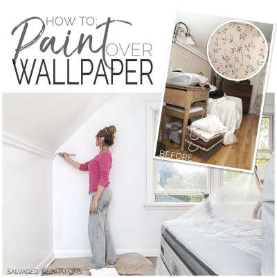How To Paint Over Wallpaper - Salvaged Inspirations