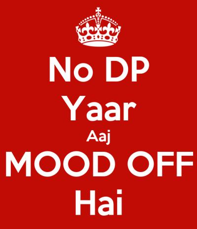 No DP Yaar Aaj MOOD OFF Hai Poster | sunny | Keep Calm-o-Matic