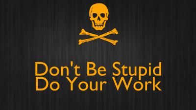 Don't Be Stupid Do Your Work Poster | Just Me | Keep Calm-o-Matic