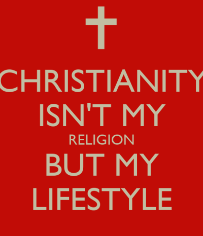 CHRISTIANITY ISN'T MY RELIGION BUT MY LIFESTYLE Poster ...