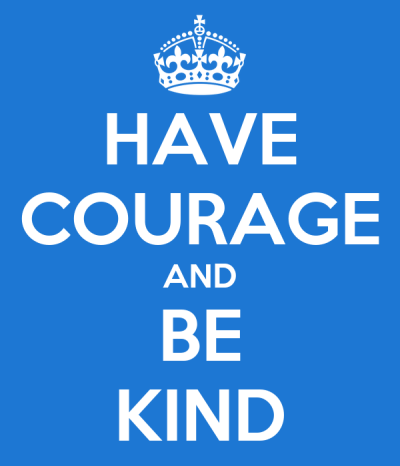 HAVE COURAGE AND BE KIND - KEEP CALM AND CARRY ON Image Generator