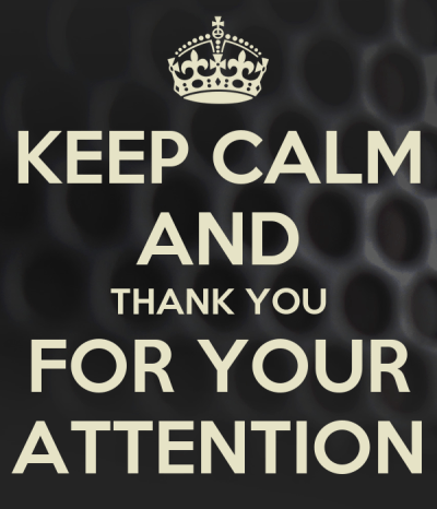 KEEP CALM AND THANK YOU FOR YOUR ATTENTION Poster | 33 | Keep Calm-o-Matic