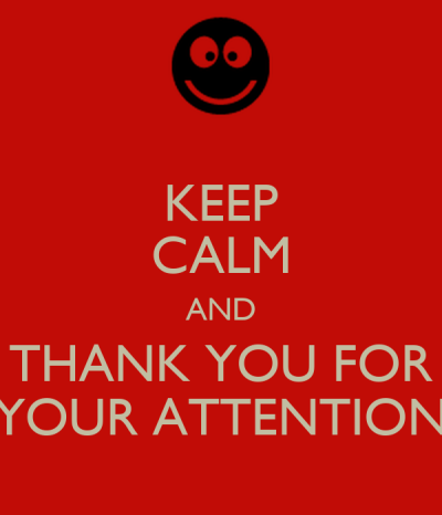 KEEP CALM AND THANK YOU FOR YOUR ATTENTION Poster | gueucup | Keep Calm-o-Matic