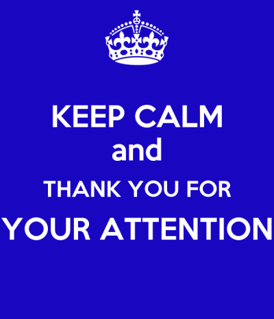 KEEP CALM and THANK YOU FOR YOUR ATTENTION Poster | aluque | Keep Calm-o-Matic