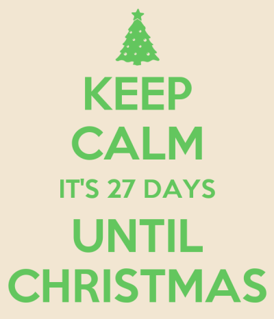 KEEP CALM IT'S 27 DAYS UNTIL CHRISTMAS - KEEP CALM AND CARRY ON Image Generator