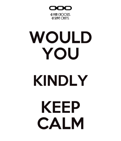 WOULD YOU KINDLY KEEP CALM - KEEP CALM AND CARRY ON Image Generator