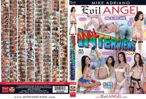 Anal Interviews, Porn DVD, Evil Angel, Mike Adriano, Adriana Chechik, Jade Nile, Marley Brinx, Marsha May, Megan Rain, Yhivi, Mike Adriano, Anal, Ass, Ass to mouth, Big Tits, Blowjob, Brunette, Bubble Butt, College, Colored hair, Cum swallow