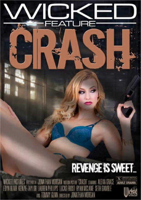 Crash, Porn DVD, Wicked Pictures, Jonathan Morgan, Alexa Grace, Edyn Blair, Kenzie Taylor, Lauren Phillips, Lucas Frost, Ryan Mclane, Seth Gamble, Tommy Gunn, Couples, Feature, Revenge Is Sweet