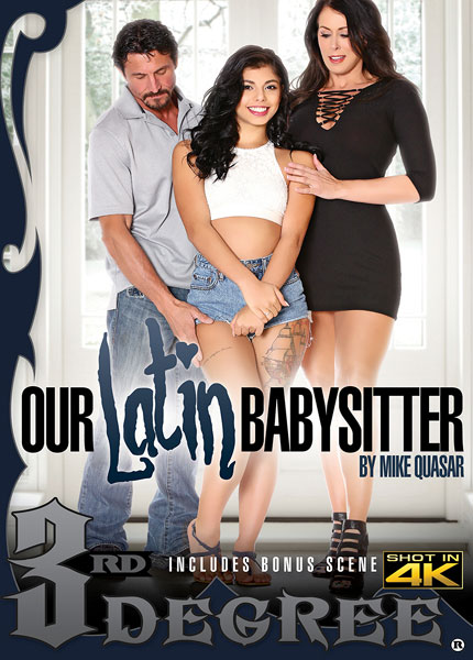 Our Latin Babysitter, 2017 Porn DVD, 3rd Degree Films, Mike Quasar, Julia Ann, Melissa Moore, Cherie Deville, Katya Rodriguez, Marcus London, Reagan Foxx, Gina Valentina, Sarah Jessie, Sophia Grace, Tommy Pistol, 18+ Teens, All Sex, Babysitter, Mature, MILF, Young Females, Older Men, Threesomes
