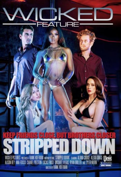 Stripped Down, 2017 Porn DVD, Wicked Pictures, Hank Hoffman, Alana Cruise, Alexa Grace, Alison Rey, Ana Foxxx, Chanel Preston, Lucas Frost, Michael Vegas, Ryan Driller, Tyler Nixon, Couples, Feature