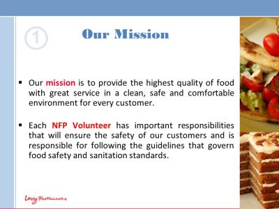 Our Mission 1 Our mission is to provide the highest quality of food with great service in a ...