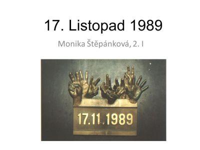 17. Listopad 1989 Monika Štěpánková, 2. I. - ppt stáhnout