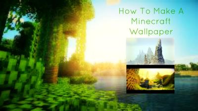 How To Make A Minecraft Wallpaper - And Edit Photos For PMC Minecraft Blog