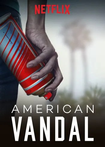 American Vandal (Series) - TV Tropes