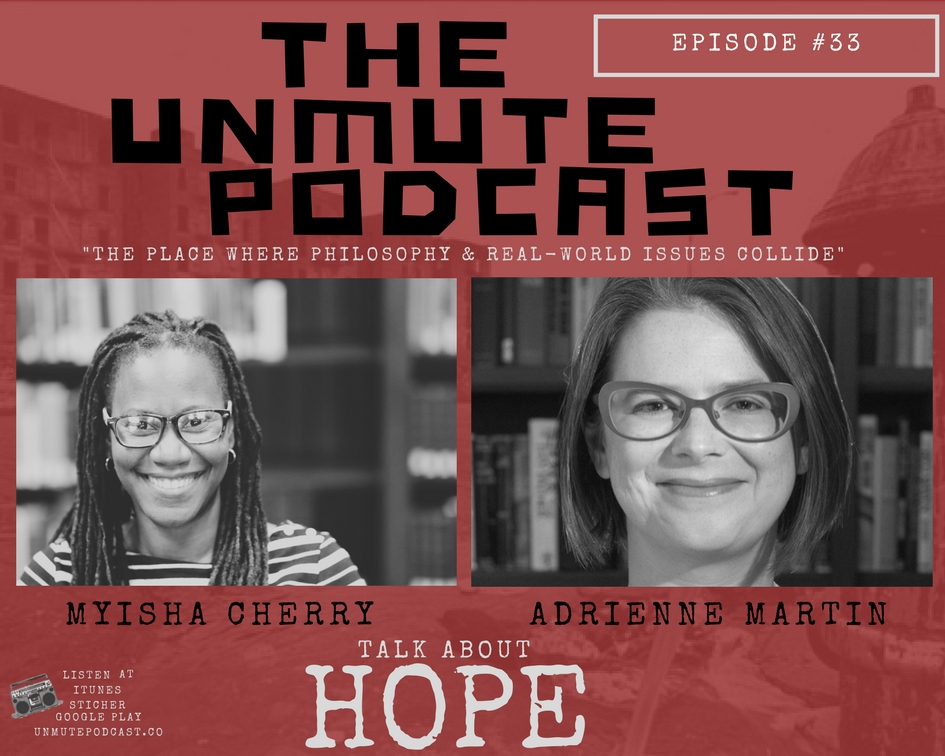 Episode 033  Adrienne Martin on Hope     THE UNMUTE PODCAST Episode 033  Adrienne Martin on Hope