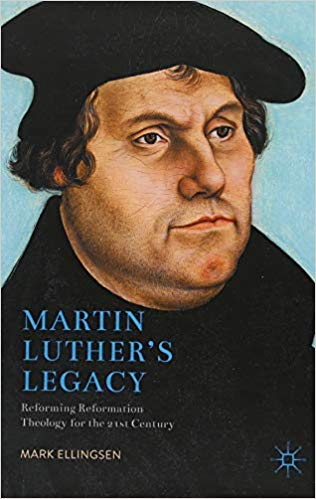 Lutheran Forum Review of  Martin Luther s Legacy  by Mark Ellingsen