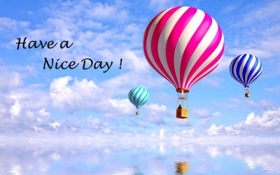 Have A Nice Day | Wallpapers | Images | Steadyrun