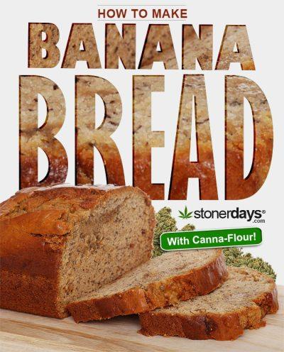 How To Make Marijuana Banana Bread • Stoner Cookbook