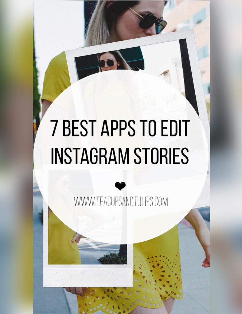 7 Best Apps for Instagram Stories featured by top US influencer, Tea Cups & Tulips