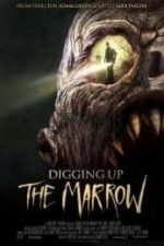 Nonton Film Digging Up the Marrow (2014) Subtitle Indonesia Streaming Movie Download
