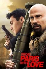 Nonton Film From Paris with Love (2010) Subtitle Indonesia Streaming Movie Download