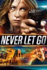 Nonton Film Never Let Go (2015) Subtitle Indonesia Streaming Movie Download