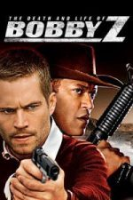 Nonton Film The Death and Life of Bobby Z (2007) Subtitle Indonesia Streaming Movie Download