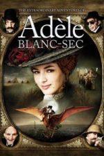 Nonton Film Les aventures extraordinaires d'Adèle Blanc-Sec (2010) Subtitle Indonesia Streaming Movie Download