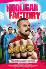 Nonton Film The Hooligan Factory (2014) Subtitle Indonesia Streaming Movie Download