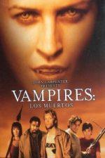 Nonton Film Vampires: Los Muertos (2002) Subtitle Indonesia Streaming Movie Download