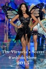 Nonton Film The Victoria's Secret Fashion Show 2015 (2015) Subtitle Indonesia Streaming Movie Download