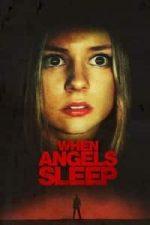 Nonton Film When Angels Sleep (2018) Subtitle Indonesia Streaming Movie Download