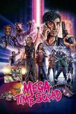 Nonton Film Mega Time Squad (2016) Subtitle Indonesia Streaming Movie Download