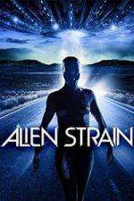Nonton Film Alien Strain (2014) Subtitle Indonesia Streaming Movie Download