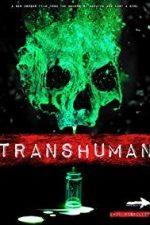 Nonton Film Transhuman (2017) Subtitle Indonesia Streaming Movie Download