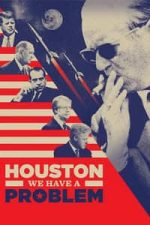 Nonton Film Houston, We Have a Problem! (2016) Subtitle Indonesia Streaming Movie Download