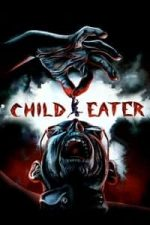 Nonton Film Child Eater (2016) Subtitle Indonesia Streaming Movie Download