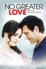 Nonton Film No Greater Love (2009) Subtitle Indonesia Streaming Movie Download