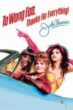 Nonton Film To Wong Foo, Thanks for Everything! Julie Newmar (1995) Subtitle Indonesia Streaming Movie Download