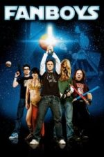 Nonton Film Fanboys (2009) Subtitle Indonesia Streaming Movie Download