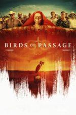 Nonton Film Birds of Passage (2018) Subtitle Indonesia Streaming Movie Download