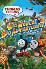 Nonton Film Thomas & Friends: Big World! Big Adventures! The Movie (2018) Subtitle Indonesia Streaming Movie Download